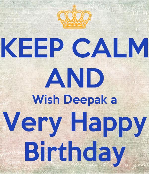 Keep Calm And Wish Deepak A Very Happy Birthday Poster Akshat