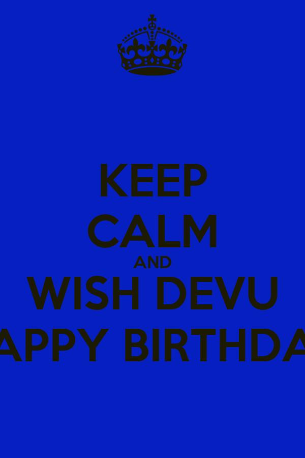 keep calm and wish devu happy birthday poster devanshi keep calm