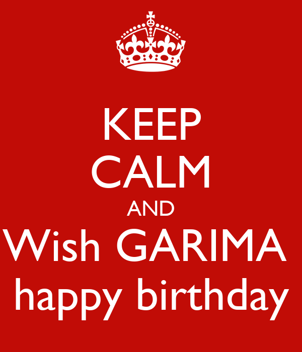 Keep Calm And Wish Garima Happy Birthday Poster Krishi
