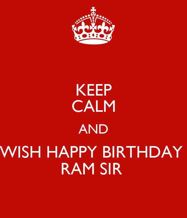 Keep Calm And Wish Happy Birthday Ram Sir Keep Calm And Wish You Happy Birthday Sir
