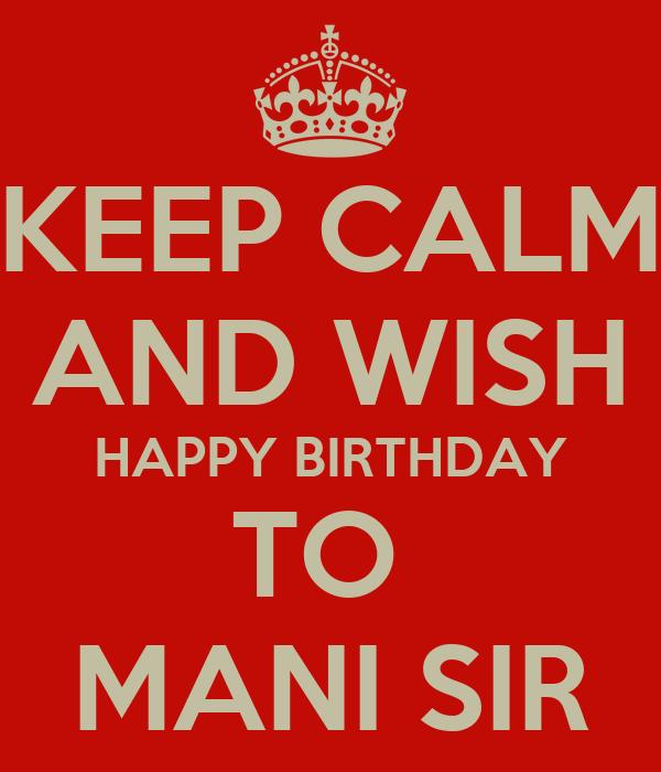 Keep Calm And Wish Happy Birthday To Mani Sir Poster Wish You Happy Birthday Sir