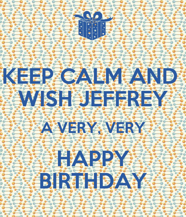 keep calm jeffrey birthday