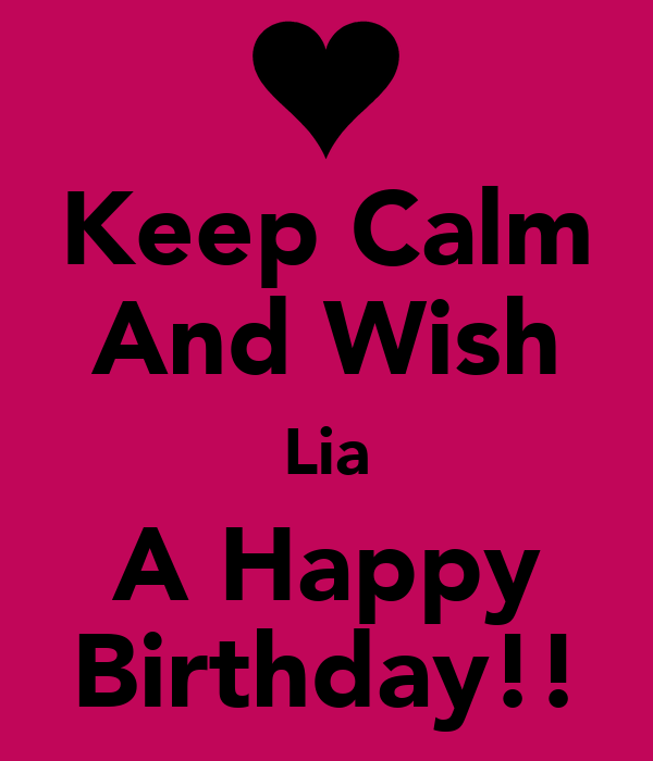 Keep Calm And Wish Lia A Happy Birthday!! Poster