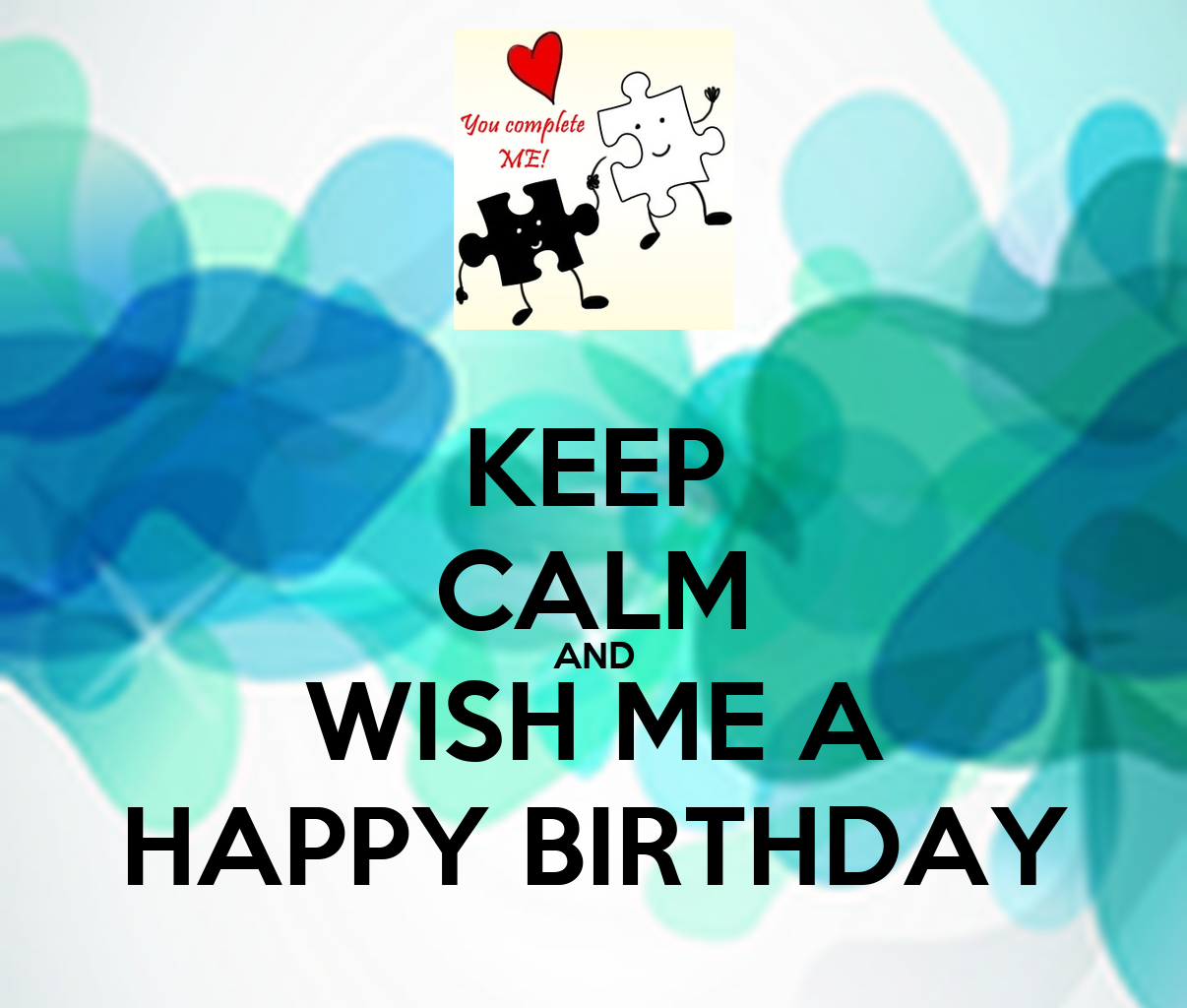 Keep Calm And Wish Me A Happy Birthday Poster Innaa Keep Calm And Wish My A Happy Birthday