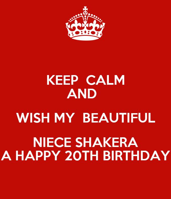 Keep Calm And Wish My Beautiful Niece Shakera A Happy 20th Birthday