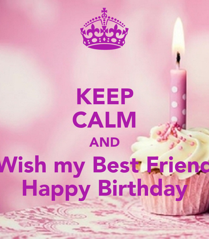 Keep calm and wish my best friend happy birthday poster