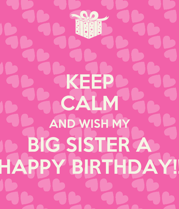 Happy Birthday Big Sister Www Imgkid Com The Image Kid Happy Birthday Wishes To My Big