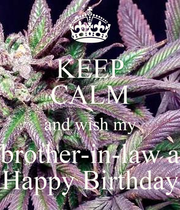 Keep calm and wish my brother in law a happy birthday