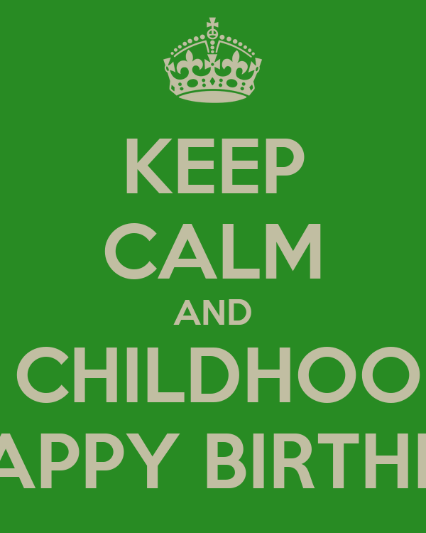 Keep Calm And Wish My Childhood Friend A Happy Birthday Poster