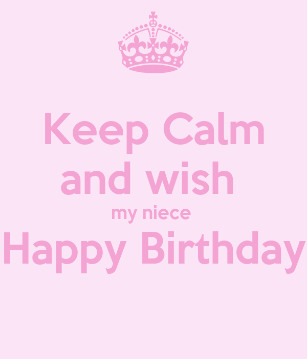 Happy Birthday To My Niece Quotes: Keep Calm And Wish My Niece Happy Birthday Poster