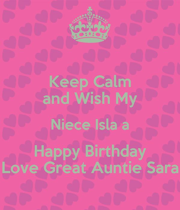 Keep Calm And Wish My Niece Isla A Happy Birthday Love