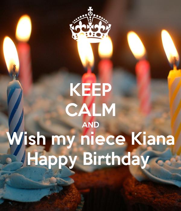 keep calm and wish my niece kiana happy birthday