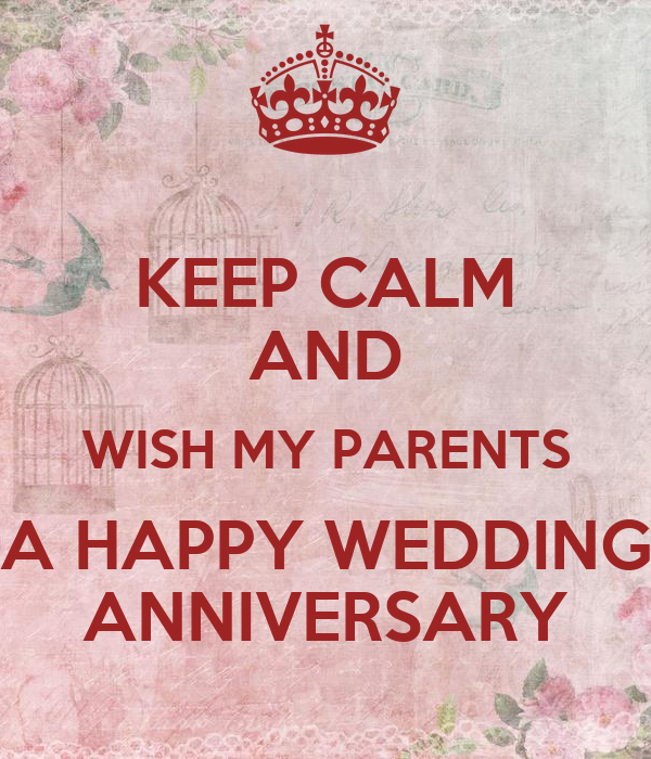 Keep calm and wish my parents a happy wedding anniversary carry on image generator