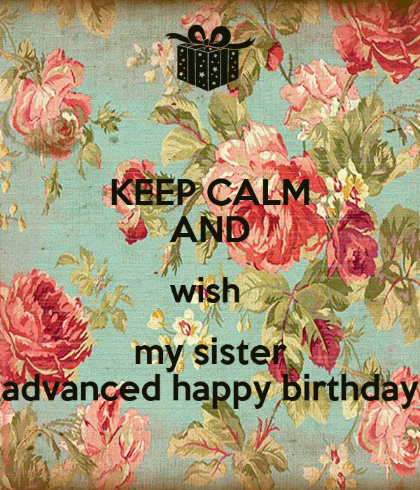 keep calm and wish my sister advanced happy birthday poster