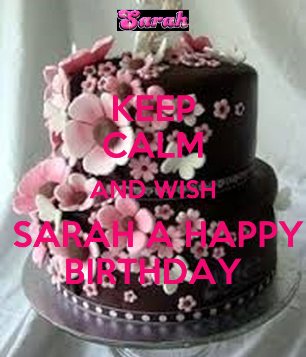 Outstanding Keep Calm And Wish Sarah A Happy Birthday Poster Aviana01132002 Funny Birthday Cards Online Necthendildamsfinfo