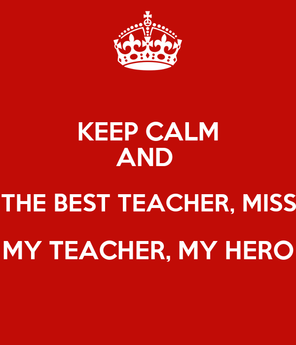 KEEP CALM AND WISH THE BEST TEACHER, MISS THỦY MY TEACHER ...