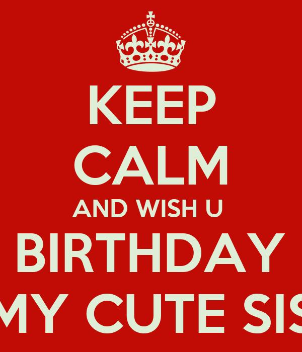 Keep Calm And Wish U Happy Birthday Lubna My Cute Sis Wish U Happy Birthday Photo