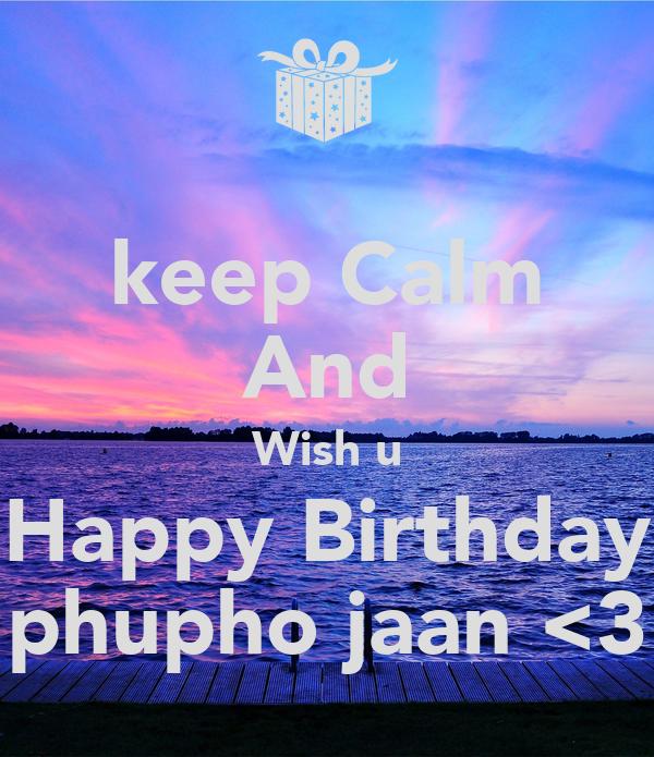 Keep Calm And Wish U Happy Birthday Phupho Jaan Wish U Happy Birthday Photo