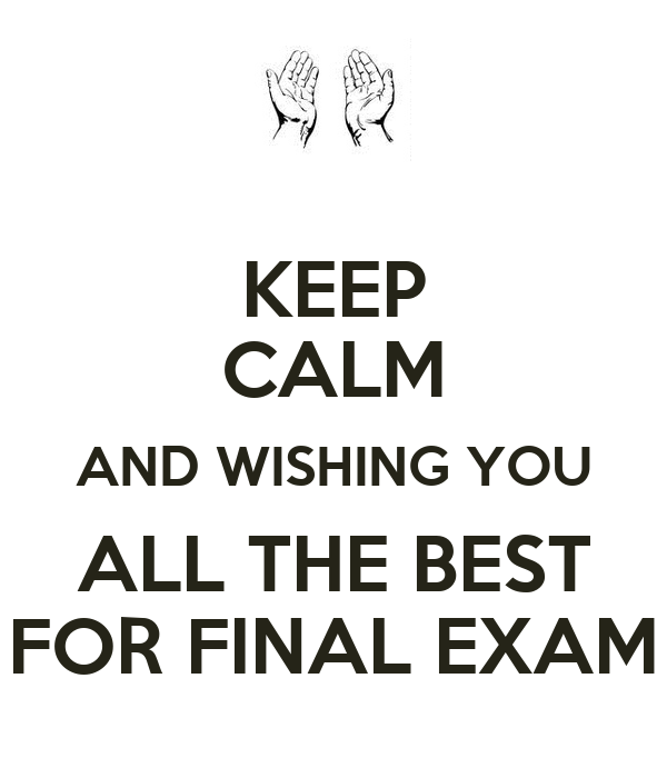 Exambest: KEEP CALM AND WISHING YOU ALL THE BEST FOR FINAL EXAM