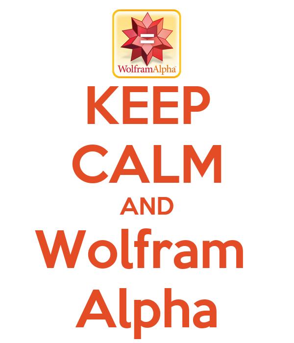 Wolfram Alpha Wallpaper Keep Calm And Wolfram Alpha