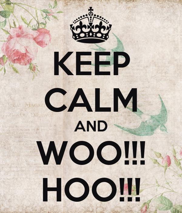 keep-calm-and-woo-hoo-93.png
