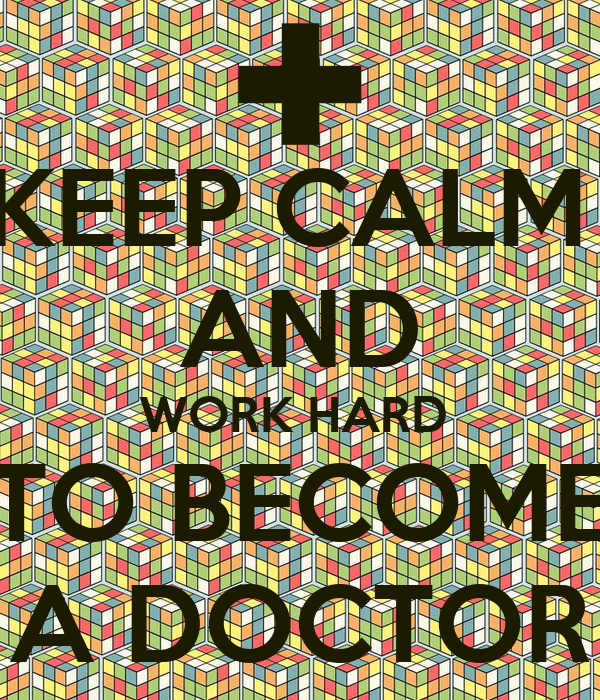 Is the hard work worth it to be come a doctor?