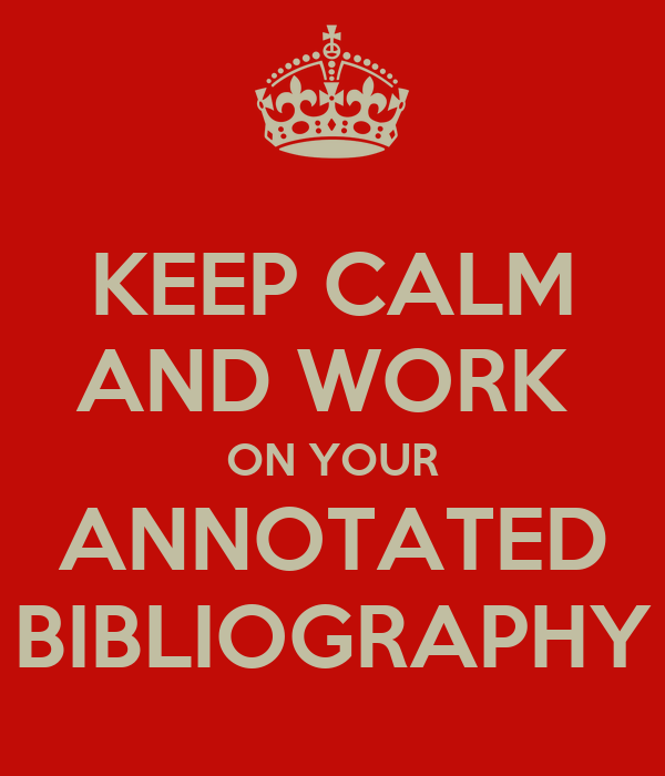 Your annotated bibliography