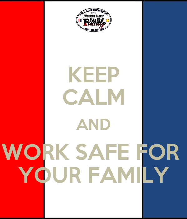 Work Family Work Safe For Your Family