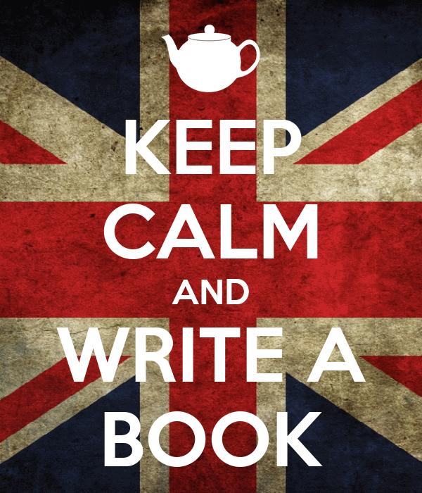 """Résultat de recherche d'images pour """"keep calm and write a book"""""""