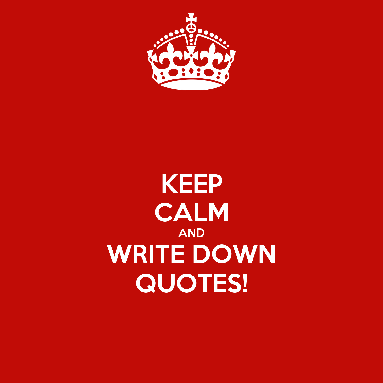 Quotes About Calmness In The Storm Keep Calm And Write Down Quotes