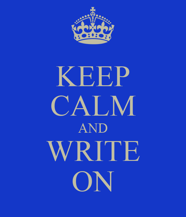 keep calm and write on Keep calm and write: good information shared about keep calm 5 tips for sae students who struggle with their thesis reply leave a reply cancel reply.