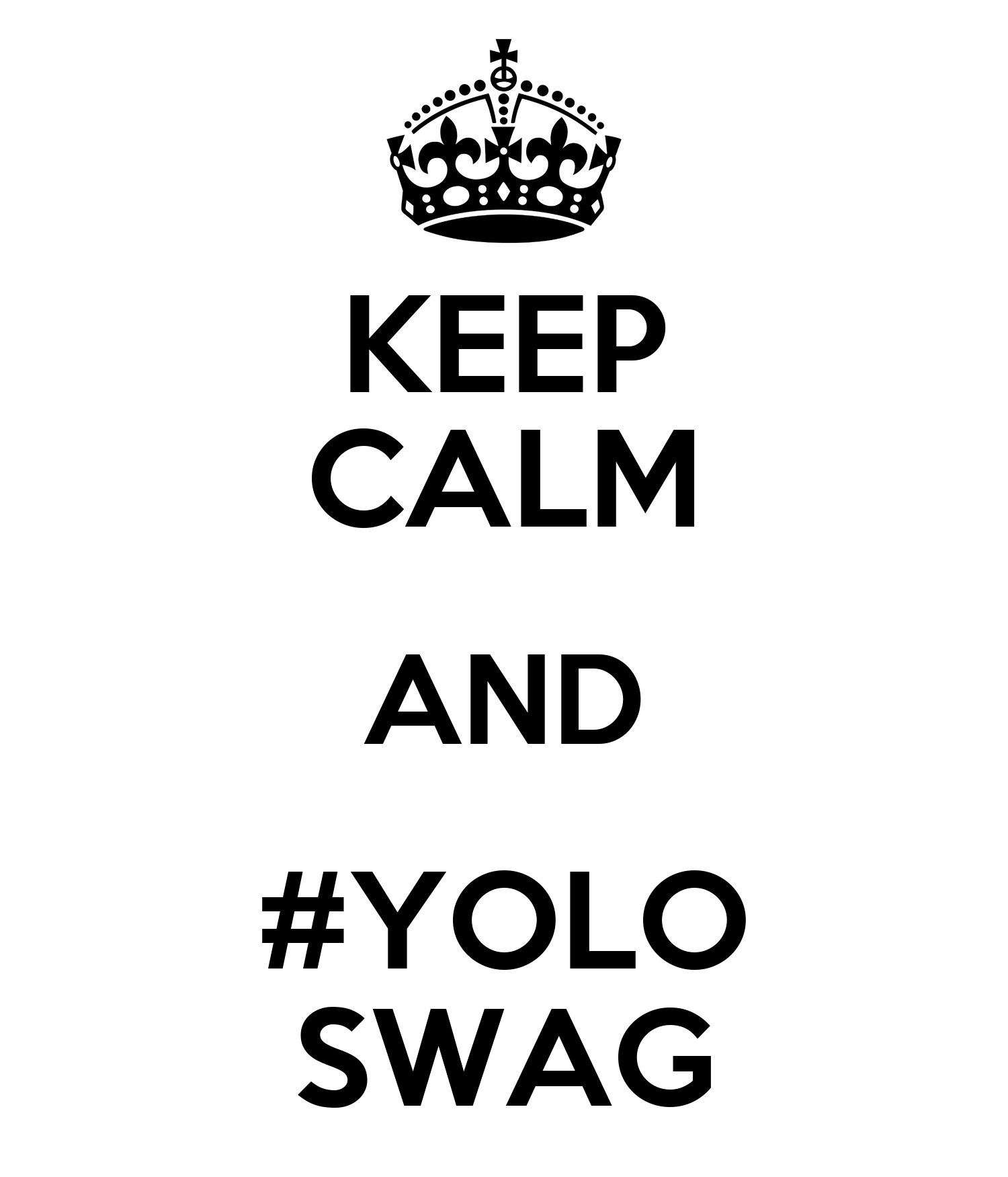 keep-calm-and-yolo-swag-19.png