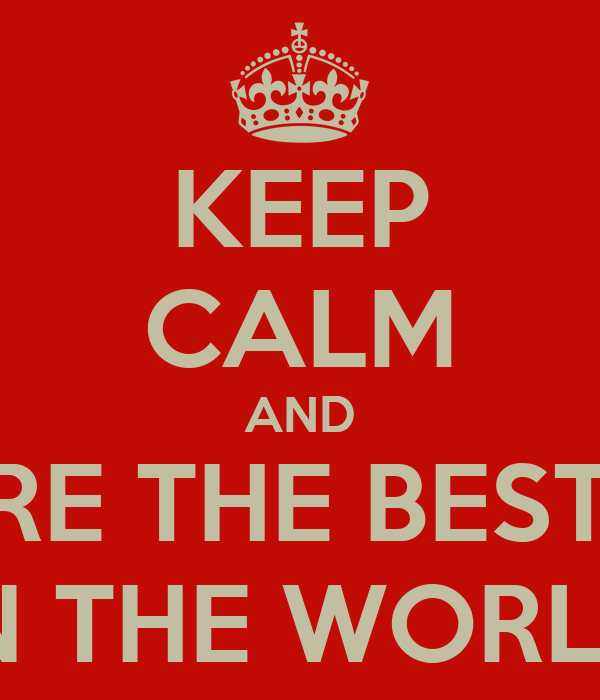 Keep Calm And You Are The Best Sister In The World Poster
