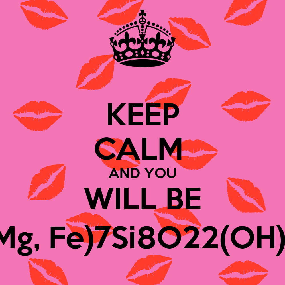 if you get with me you will be (mg fe)7si8o22(oh)2