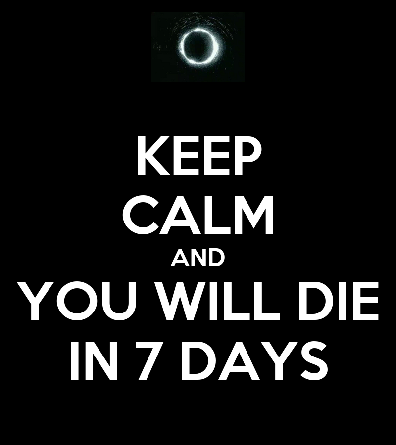 KEEP CALM AND YOU WILL DIE IN 7 DAYS Poster