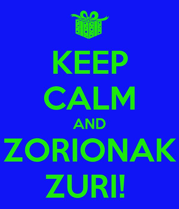 KARLOS GASTEIZ Keep-calm-and-zorionak-zuri