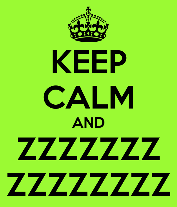 jeu du A B C - Page 18 Keep-calm-and-zzzzzzz-zzzzzzzz