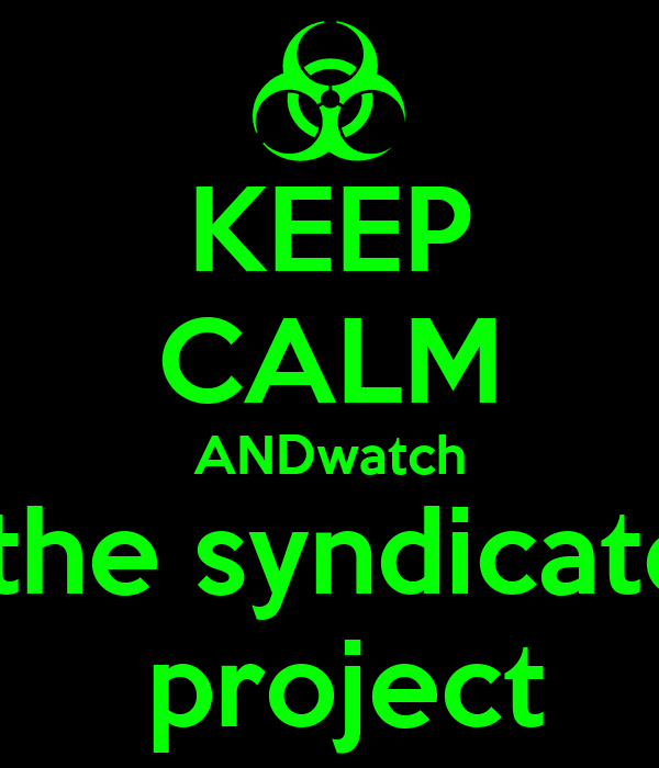 KEEP CALM ANDwatch The Syndicate Project Poster