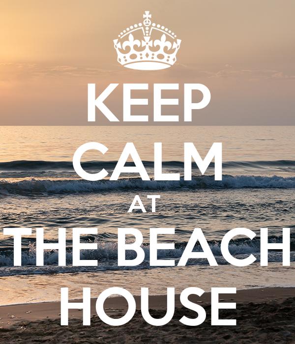 keep calm at the beach house poster rossanadimitrova stouraiti keep calm o matic. Black Bedroom Furniture Sets. Home Design Ideas