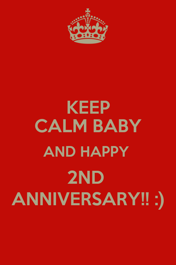 Keep calm baby and happy nd anniversary poster yya