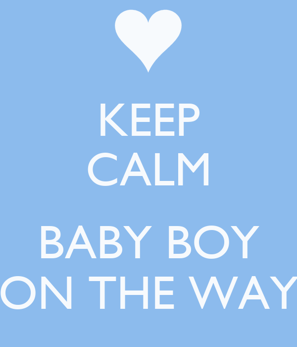 KEEP CALM BABY BOY ON THE WAY Poster | Doudeh | Keep Calm ...