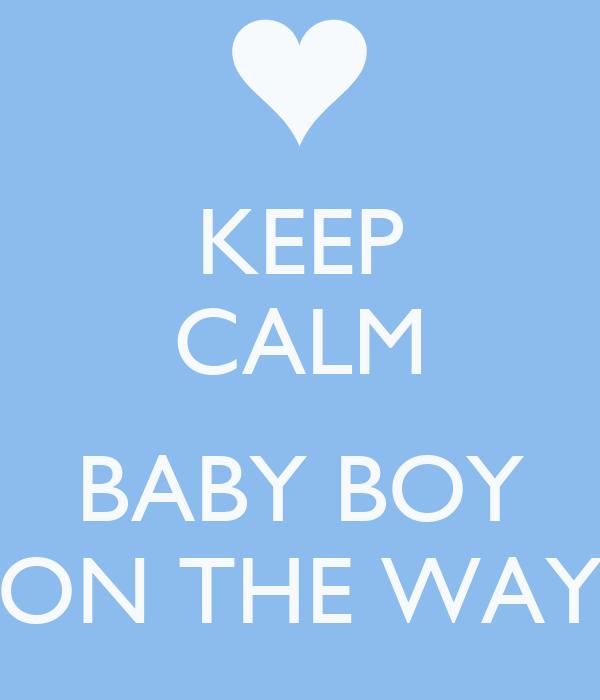 KEEP CALM BABY BOY ON THE WAY Poster | Doudeh | Keep Calm ...