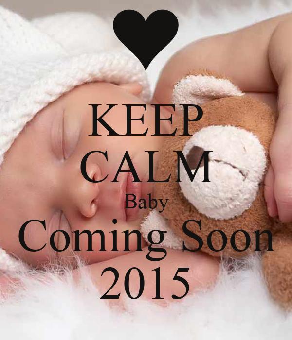 Keep Calm Baby Coming Soon 2015 Poster Lisa Keep Calm