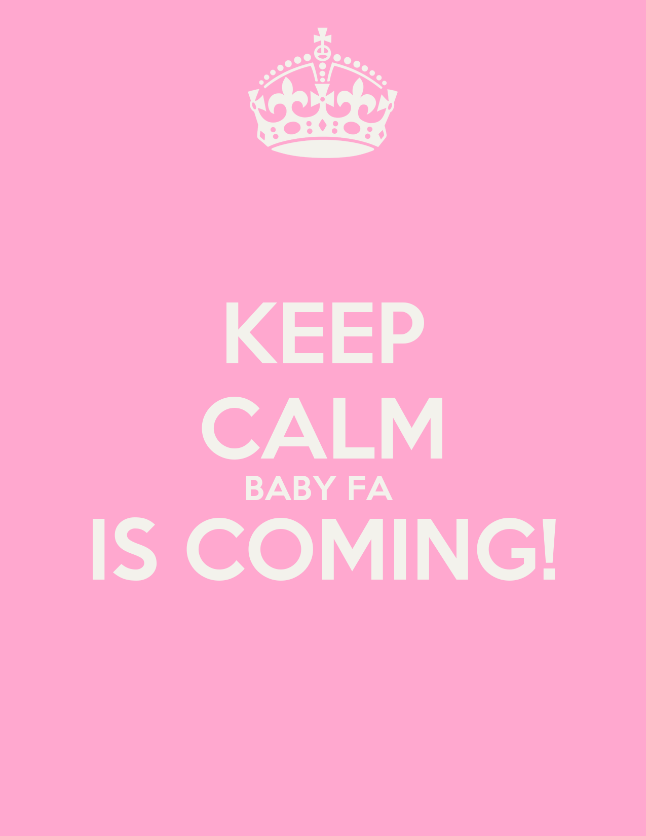 keep calm baby fa is coming poster d keep calm o matic. Black Bedroom Furniture Sets. Home Design Ideas