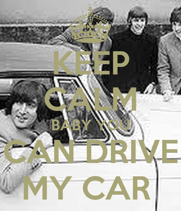 keep calm baby you can drive my car poster jason keep calm o matic. Black Bedroom Furniture Sets. Home Design Ideas