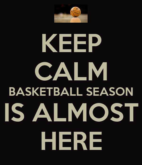 keep-calm-basketball-season-is-almost-here-1.png