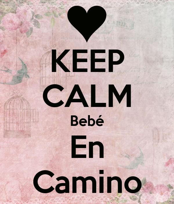 Keep calm beb en camino poster clarisa keep calm o matic - Bebe en camino ...