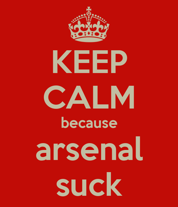 Arsenal Suck 41