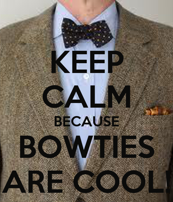 keep calm because bowties are cool poster the doctor