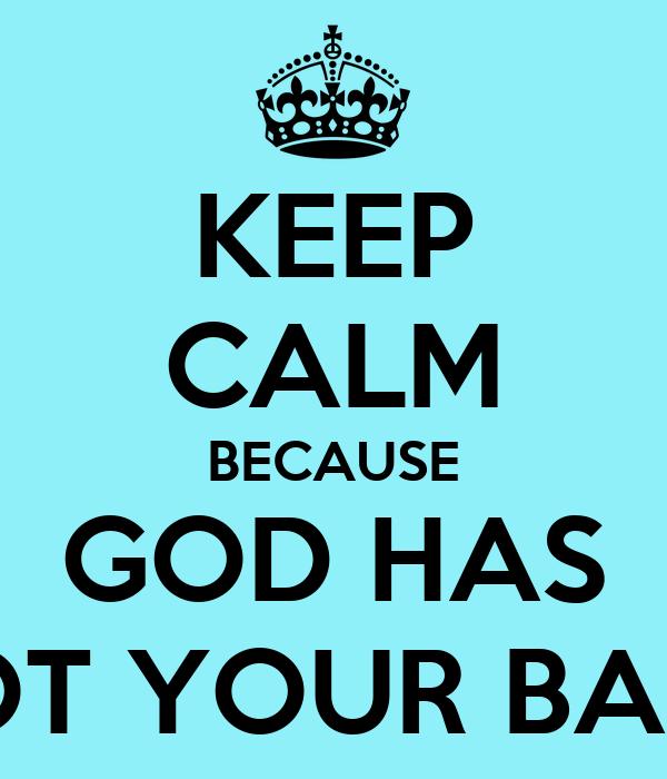 Keep Calm Because God Has Got Your Back Poster Georgina Mason